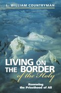 Living on the Border of the Holy Spirit Paperback