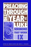 Preaching Through the Year of Luke Paperback