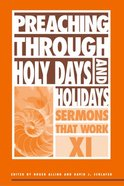 Preaching Through Holy Days and Holidays Paperback