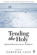 Tending the Holy Paperback