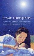 Come, Lord Jesus! Paperback
