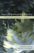 Preaching What We Practice Paperback