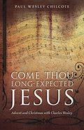 Come Thou Long-Expected Jesus Paperback
