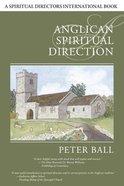 Anglican Spiritual Direction Paperback