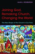 Joining God, Remaking Church, and Changing the World Paperback