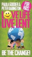 Love Life Live Lent Transform Your World (Single Children's Booklet) Paperback