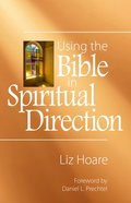 Using the Bible in Spiritual Direction Paperback