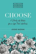 Choose: A Study of Moses For a Life That Matters (Real People, Real Faith Series) Paperback