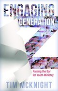 Engaging Generation Z: Raising the Bar For Youth Ministry Paperback