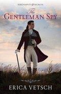The Gentleman Spy (#02 in Serendipity & Secrets Series) Paperback