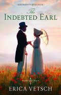 The Indebted Earl (#03 in Serendipity & Secrets Series) Paperback