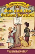 Jem and the Golden Reward (#05 in Goldtown Beginnings Series) Paperback