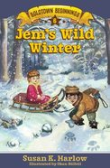 Jem's Wild Winter (#06 in Goldtown Beginnings Series) Paperback