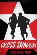 Cross Shadow (#02 in Shepherd Suspense Series) Paperback