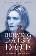 Burying Daisy Doe (Star Cavanaugh Cold Case Series) Paperback