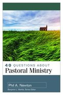 40 Questions About Pastoral Ministry (40 Questions Series) Paperback