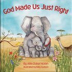 God Made Us Just Right Board Book