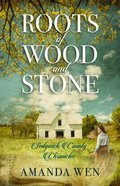 Roots of Wood and Stone (#01 in Sedgwick County Chronicles Series) Paperback