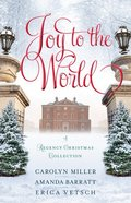 Joy to the World: A Regency Christmas Collection (3 Books In 1) Paperback