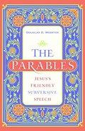 The Parables: Jesus's Friendly Subversive Speech Paperback