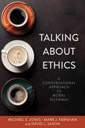 Talking About Ethics: A Conversational Approach to Moral Dilemmas Paperback