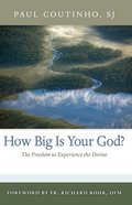 How Big is Your God? Paperback