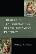 Themes and Transformations in Old Testament Prophecy Paperback