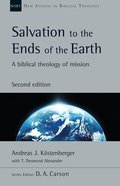 Salvation to the Ends of the Earth: A Biblical Theology of Mission (New Studies In Biblical Theology Series) Paperback