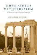 When Athens Met Jerusalem Paperback