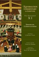 Jeremiah, Lamentations (Reformation Commentary On Scripture Series) Hardback