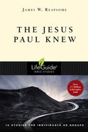 The Jesus Paul Knew (Lifeguide Bible Study Series) eBook