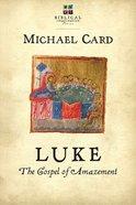 Luke: The Gospel of Amazement (Biblical Imagination Series) Paperback