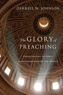The Glory of Preaching Paperback