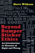 Beyond Bumper Sticker Ethics Paperback