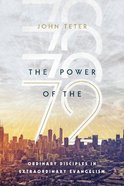 The Power of the 72: Ordinary Disciples in Extraordinary Evangelism Paperback