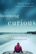 Becoming Curious Paperback