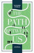 The Path Between Us (Journal) Hardback