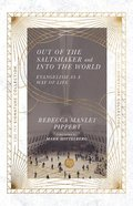 Out of the Saltshaker and Into the World: Evangelism as a Way of Life Paperback