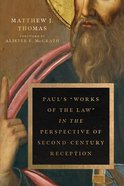 "Paul's ""Works of the Law"" in the Perspective of Second-Century Reception Paperback"
