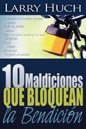 10 Maldiciones Que Bloquean La Bendicion (10 Curses That Block The Blessing) Paperback
