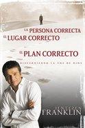 La Persona Correcta, El Luga Correcto, El Plan Correcto (Right People, Right Place, Right Plan) Paperback