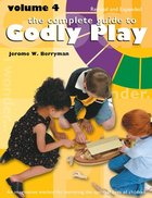 Complete Guide to Godly Play, the - Volume 4- Imaginative Approach For Telling Scripture Stories For Grades K-6 (#04 in The Complete Guide To Godly Play Series) Paperback
