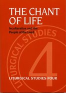 The Chant of Life (#04 in Liturgical Studies Series) Paperback