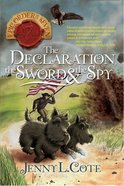 Declaration, the Sword and the Spy, the (#06 in Epic Order Of The Seven Series) Paperback