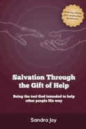 Salvation Through the Gift of Help Paperback