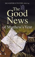 The Good News of Matthew's Year Paperback