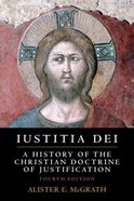 Iustitia Dei: A History of the Christian Doctrine of Justification (4th Edition) Paperback