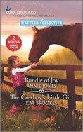 Bundle of Joy/The Cowboy's Little Girl (Love Inspired Western 2 Books In 1 Series) Mass Market