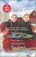 Amish Christmas Twins/Her Amish Christmas Choice (Love Inspired 2 Books In 1 Series) Mass Market