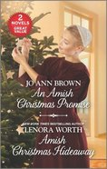 An Amish Christmas Promise/Amish Christmas Hideaway (Love Inspired 2 Books In 1 Series) Mass Market